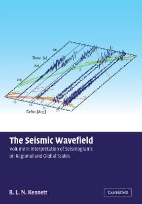 The Seismic Wavefield: Volume 2, Interpretation of Seismograms on Regional and Global Scales (Paperback)