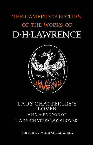Lady Chatterley's Lover and A Propos of 'Lady Chatterley's Lover': Lady Chatterley's Lover and A Propos of 'Lady Chatterley's Lover' A Propos of Lady Chatterly's Lover - The Complete Novels of D. H. Lawrence 11 Volume Paperback Set (Paperback)