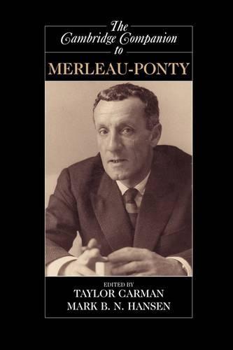 The Cambridge Companion to Merleau-Ponty - Cambridge Companions to Philosophy (Paperback)
