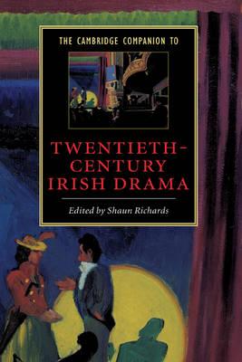 Cambridge Companions to Literature: The Cambridge Companion to Twentieth-Century Irish Drama (Paperback)