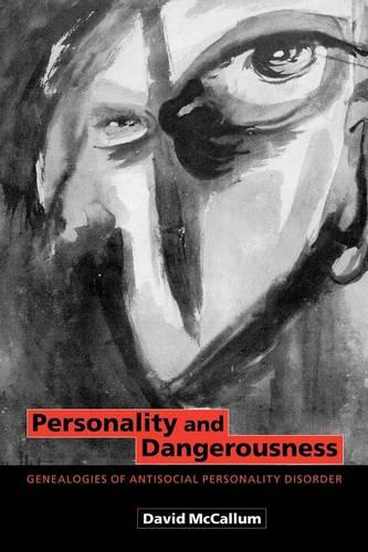 Personality and Dangerousness: Genealogies of Antisocial Personality Disorder (Paperback)