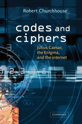 Codes and Ciphers: Julius Caesar, the Enigma, and the Internet (Paperback)
