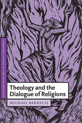 Theology and the Dialogue of Religions - Cambridge Studies in Christian Doctrine 8 (Paperback)