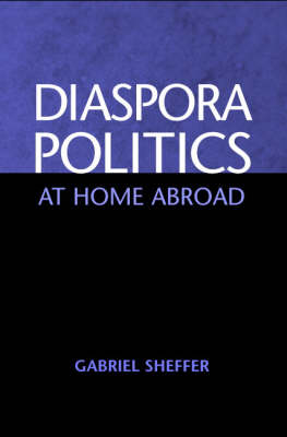 Diaspora Politics: At Home Abroad (Paperback)