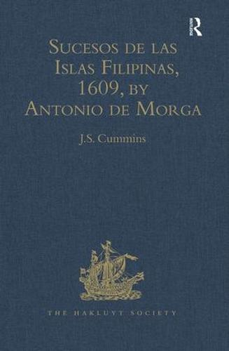 Sucesos de las Islas Filipinas, 1609, by Antonio de Morga - Hakluyt Society, Second Series (Hardback)
