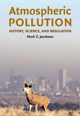 Atmospheric Pollution: History, Science, and Regulation (Paperback)