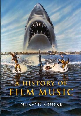A History of Film Music (Paperback)