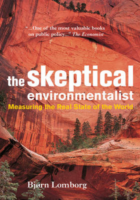 The Skeptical Environmentalist: Measuring the Real State of the World (Paperback)