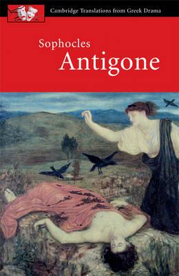 Cambridge Translations from Greek Drama: Sophocles: Antigone (Paperback)