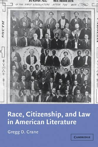 Race, Citizenship, and Law in American Literature - Cambridge Studies in American Literature and Culture 128 (Paperback)