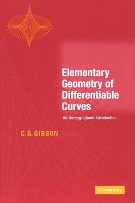 Elementary Geometry of Differentiable Curves: An Undergraduate Introduction (Paperback)