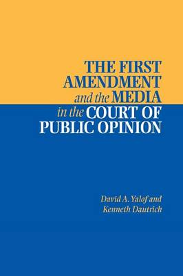 The First Amendment and the Media in the Court of Public Opinion (Paperback)