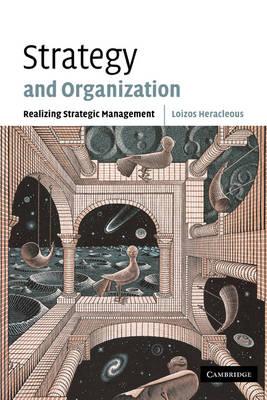 Strategy and Organization: Realizing Strategic Management (Paperback)