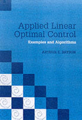 Applied Linear Optimal Control Paperback with CD-ROM: Examples and Algorithms