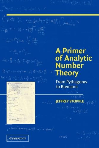 A Primer of Analytic Number Theory: From Pythagoras to Riemann (Paperback)