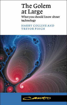 The Golem at Large: What You Should Know about Technology - CANTO (Paperback)