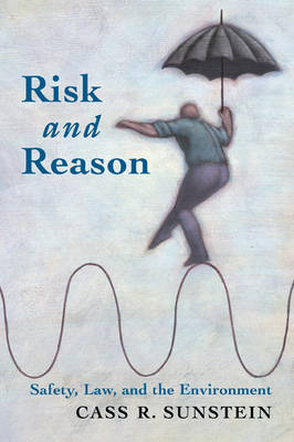 Risk and Reason: Safety, Law, and the Environment (Paperback)
