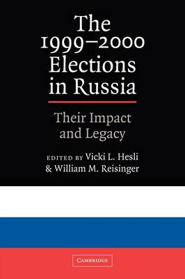 The 1999-2000 Elections in Russia: Their Impact and Legacy (Paperback)