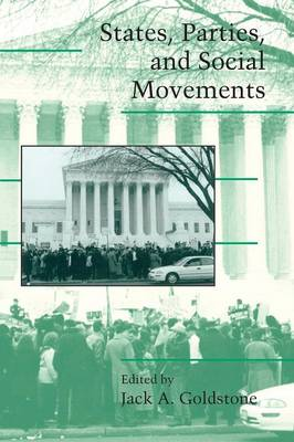 States, Parties, and Social Movements - Cambridge Studies in Contentious Politics (Paperback)