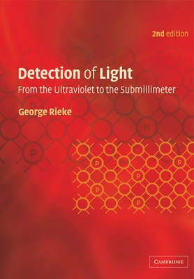 Detection of Light: From the Ultraviolet to the Submillimeter (Paperback)