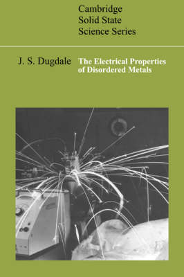 The Electrical Properties of Disordered Metals - Cambridge Solid State Science Series (Paperback)