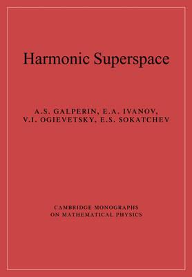 Harmonic Superspace - Cambridge Monographs on Mathematical Physics (Paperback)