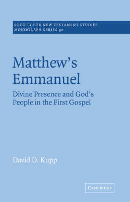 Matthew's Emmanuel: Divine Presence and God's People in the First Gospel - Society for New Testament Studies Monograph Series (Paperback)