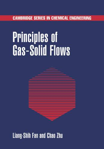 Principles of Gas-Solid Flows - Cambridge Series in Chemical Engineering (Paperback)