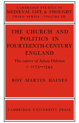 Church/Politcs:Adam Orleton - Cambridge Studies in Medieval Life and Thought: Third Series (Paperback)