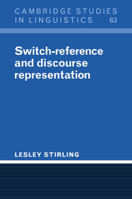 Switch-Reference and Discourse Representation - Cambridge Studies in Linguistics 63 (Paperback)