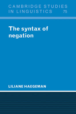 The Syntax of Negation - Cambridge Studies in Linguistics 75 (Paperback)