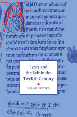 Texts and the Self in the Twelfth Century - Cambridge Studies in Medieval Literature 30 (Paperback)