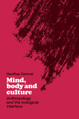 Mind, Body and Culture: Anthropology and the Biological Interface (Paperback)