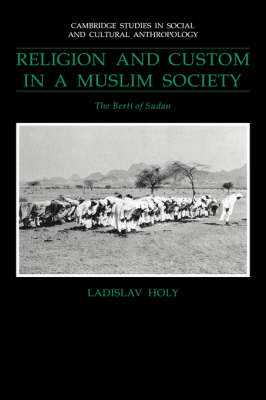 Religion and Custom in a Muslim Society: The Berti of Sudan - Cambridge Studies in Social and Cultural Anthropology 78 (Paperback)