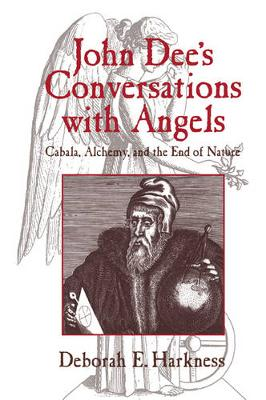 John Dee's Conversations with Angels: Cabala, Alchemy, and the End of Nature (Paperback)