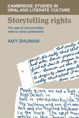 Storytelling Rights: The Uses of Oral and Written Texts by Urban Adolescents - Cambridge Studies in Oral and Literate Culture 11 (Paperback)