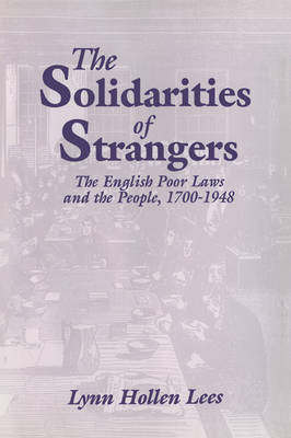 The Solidarities of Strangers: The English Poor Laws and the People, 1700-1948 (Paperback)