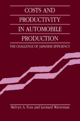 Costs and Productivity in Automobile Production: The Challenge of Japanese Efficiency (Paperback)