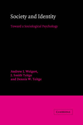 Society and Identity: Toward a Sociological Psychology - American Sociological Association Rose Monographs (Paperback)