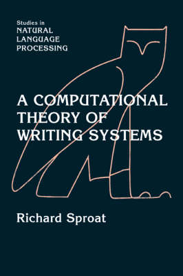 A Computational Theory of Writing Systems - Studies in Natural Language Processing (Paperback)