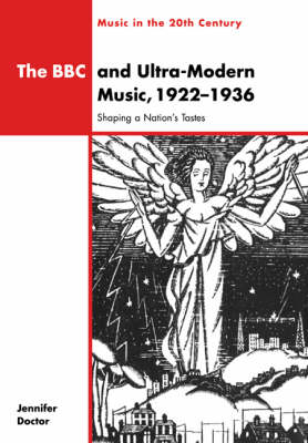 Cover Music in the Twentieth Century: The BBC and Ultra-Modern Music, 1922-1936: Shaping a Nation's Tastes Series Number 10