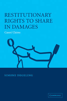 Restitutionary Rights to Share in Damages: Carers' Claims (Paperback)