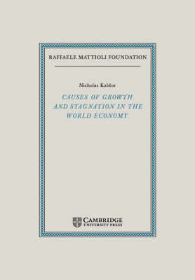Raffaele Mattioli Lectures: Causes of Growth and Stagnation in the World Economy (Paperback)