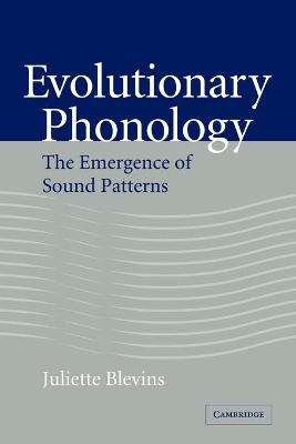 Evolutionary Phonology: The Emergence of Sound Patterns (Paperback)