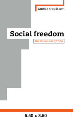 Social Freedom: The Responsibility View (Paperback)