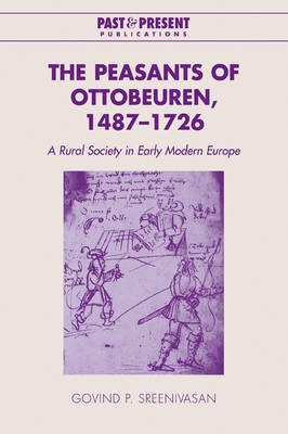 The Peasants of Ottobeuren, 1487-1726: A Rural Society in Early Modern Europe - Past and Present Publications (Paperback)