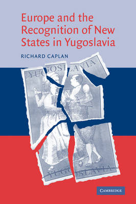 Europe and the Recognition of New States in Yugoslavia (Paperback)