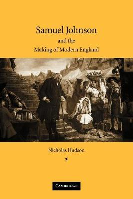Samuel Johnson and the Making of Modern England (Paperback)