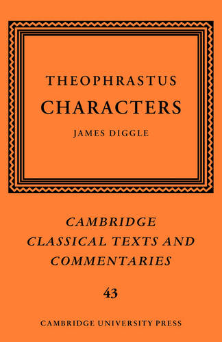 Theophrastus: Characters - Cambridge Classical Texts and Commentaries (Paperback)