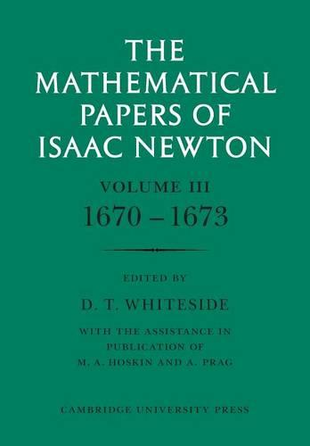 The The Mathematical Papers of Sir Isaac Newton The Mathematical Papers of Isaac Newton: Volume 3 (Paperback)